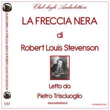 Ipabsantonioabatetrino.it La freccia nera letto da Pietro Trisciuoglio. Audiolibro. Ediz. integrale Image