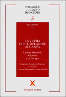 Criticalwinenotav.it La vipera che 'l melanese accampa. Luciano Bianciardi Grosseto e «La vita agra». Due Giornate di studio per i 50 anni de «La vita agra»... Image