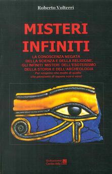 Festivalshakespeare.it Misteri infiniti. La conoscenza negata della scienza e della religione. Gli infiniti misteri dell'esoterismo, della storia e dell'archeologia Image