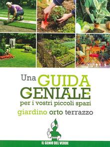 Una guida geniale. Orto, giardino, terrazzo.pdf