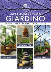 Come scegliere il vostro giardino. Guida alla scelta dello stile. Urbano, minimalista, moderno, giapponese