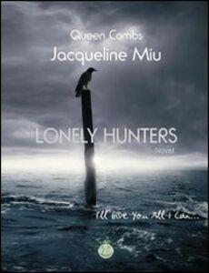 Lonely Hunters. Ediz. inglese