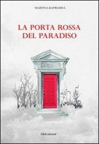La La porta rossa del paradiso - Rapisarda Martina - wuz.it