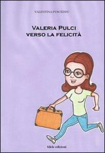 Valeria Pulci verso la felicità
