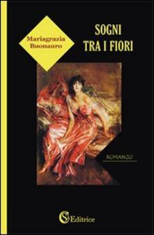 Sogni tra i fiori - Mariagrazia Buonauro - copertina