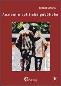 Anziani e politiche pubbliche - Marino Nicola - wuz.it