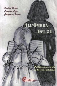 All'ombra del 21 - Burgio Cristina Lupo Loredana Trinceri Giuseppina - wuz.it