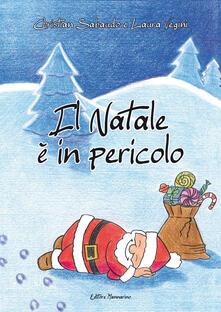 Il Natale è in pericolo - Christian Sabaudo,Laura Vegini - copertina
