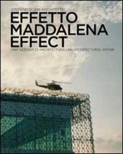 Effetto Maddalena. Una vicenda di architettura. Ediz. multilingue