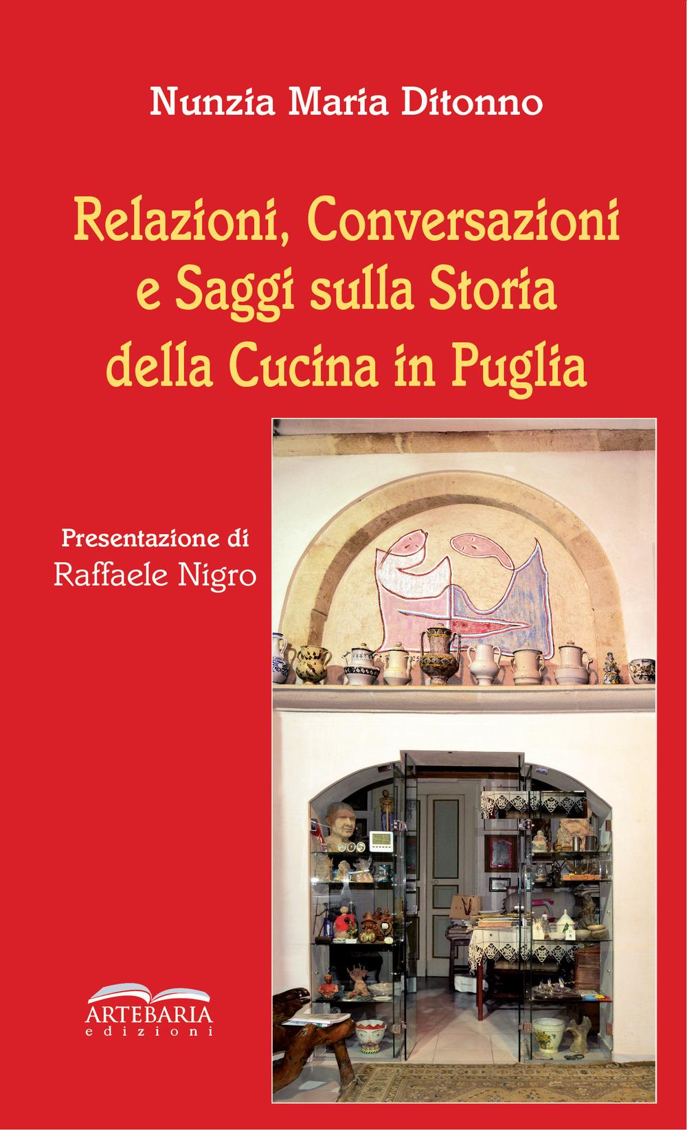 Image of Relazioni, conversazioni e saggi sulla storia della cucina in Puglia. Nuova ediz.