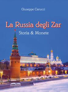 Libro La Russia degli zar. Storia & monete Giuseppe Carucci