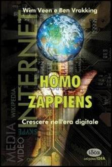 Homo zappiens. Crescere nell'era digitale - Wim Veen,Ben Vrakking - copertina