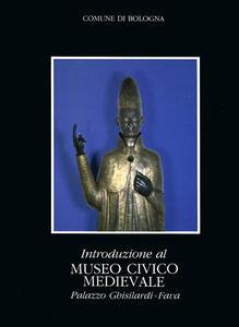 Introduzione al museo civico medioevale palazzo Ghisilardi-Fava
