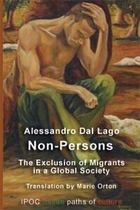 Non-persons. The exclusion of migrants in a global society
