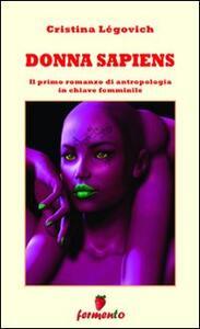Donna sapiens. Il primo romanzo di antropologia in chiave femminile