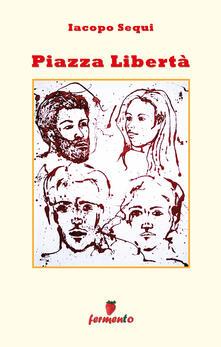 Piazza Libertà - Iacopo Sequi - copertina