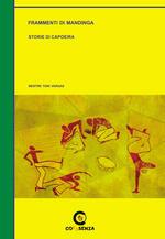Frammenti di Mandinga. Storie di Capoeira