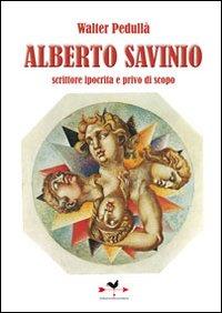 Alberto Savinio. Scrittore ...