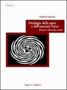 Psicologia dello sport e dell'esercizio fisico. Dal benessere alla prestazione ottimale - Matteo Simone - copertina