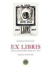 Ex libris. Per il centenario Lions 1917-2017