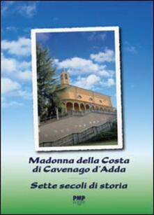 Madonna della costa di Cavenago d'Adda. Sette secoli di storia - copertina