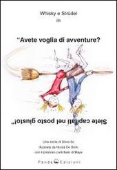 Whisky e Strudel in «Avete voglia di avventure? Siete capitati nel posto giusto»