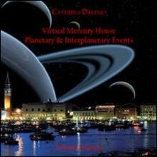 Virtual mercury house. Planetary & interplanetary events. Ediz. italiana - Caterina Davinio - copertina