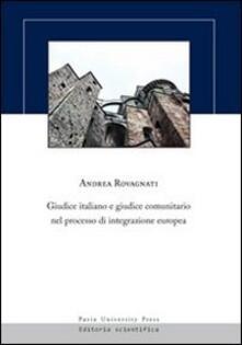 Giudice italiano e giudice comunitario nel processo di integrazione europea