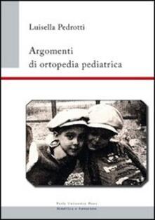 Argomenti di ortopedia pediatrica.pdf