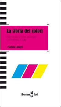 La storia dei colori. Signi...