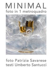 Minimal. Foto in 1 metroquadro. Ediz. illustrata - Umberto Santucci,Patrizia Savarese - ebook
