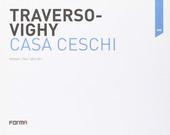 Traverso-Vighy. Casa Ceschi. Ediz. italiana e inglese