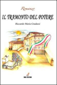 Il tramonto del potere - Riccardo Maria Gradassi - copertina