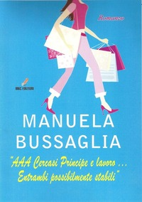 «AAA cercasi principe e lavoro... Entrambi possibilmente stabili» - Bussaglia Manuela - wuz.it