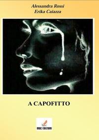 A capofitto - Rossi Alessandra Caiazza Erika - wuz.it