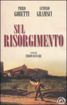 Sul Risorgimento - Piero Gobetti,Antonio Gramsci - copertina