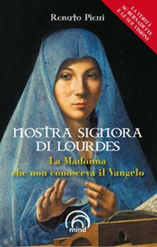 Ristorantezintonio.it Nostra Signora di Lourdes. La Madonna che non conosceva il Vangelo Image