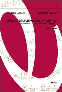 Esercizi di matematica e statistica. Richiami di teoria, quesiti e temi svolti. Vol. 1