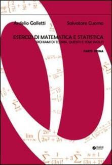 Listadelpopolo.it Esercizi di matematica e statistica. Richiami di teoria, quesiti e temi svolti. Vol. 1 Image