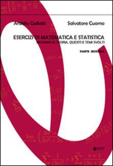 Esercizi di matematica e statistica. Richiami di teoria, quesiti e temi svolti. Vol. 2.pdf