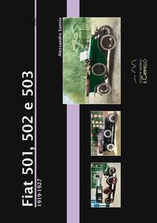 Lpgcsostenible.es Fiat 501, 502 e 503 (1919-1927). Ediz. illustrata Image