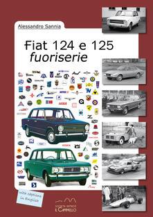 Fiat 124 e 125 fuoriserie - Alessandro Sannia - copertina