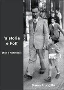 A storia e Foff (Foff e Fuffetiello)