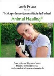 Animal healing. Tecnica per la guarigione spirituale degli animali