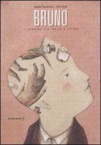 Libro Bruno. Il bambino che imparò a volare Nadia Terranova , Ofra Amit