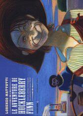 Libro Le avventure di Huckleberry Finn Lorenzo Mattotti Antonio Tettamanti