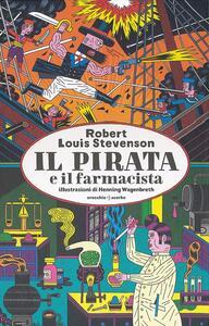 Il pirata e il farmacista. Ediz. illustrata