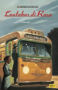 L' autobus di Rosa - Fabrizio Silei,Maurizio A. Quarello - copertina