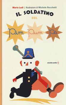 Il soldatino del pim pum pà - Mario Lodi,Michele Rocchetti - copertina