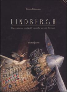 Lindbergh. L'avventurosa storia del topo che sorvolò l'oceano